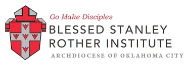Blessed Stanley Rother Institute of the Archdiocese of Oklahoma City